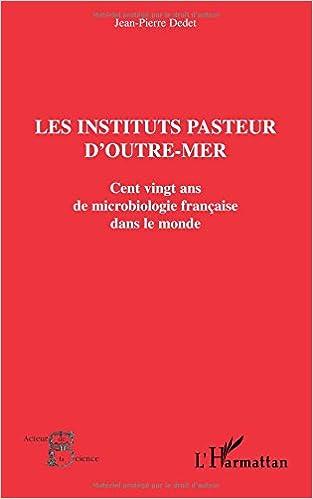 En ligne téléchargement Les instituts pasteurs d'outre-mer. cent vingt ansde microbiologie français pdf, epub