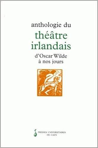 Livre gratuits Anthologie du théâtre irlandais d'Oscar Wilde à nos jours pdf