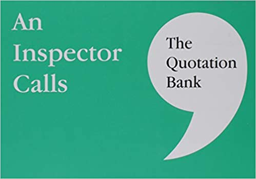 The Quotation Bank: An Inspector Calls GCSE Revision and