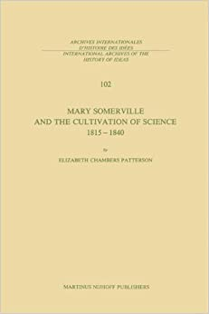 Mary Somerville and the Cultivation of Science, 1815–1840 (International Archives of the History of Ideas Archives internationales d'histoire des idées)