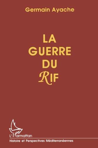 La guerre du Rif (Histoire et perspectives méditerranéennes) (French Edition)