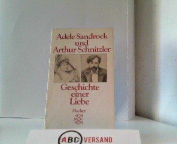 Adele Sandrock und Arthur Schnitzler. Geschichte einer Liebe in Briefen, Bildern und Dokumenten
