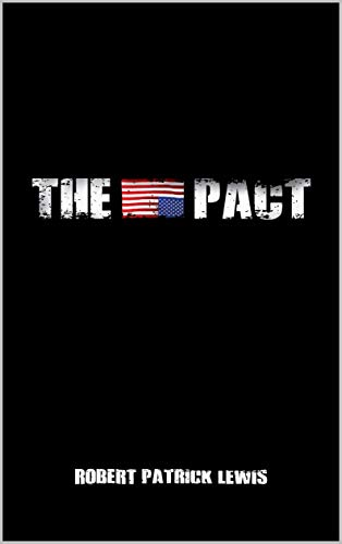 The Pact (The Pact Trilogy Book 1) by [Lewis, Robert Patrick]