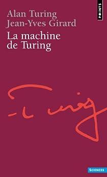 La machine de Turing par Turing