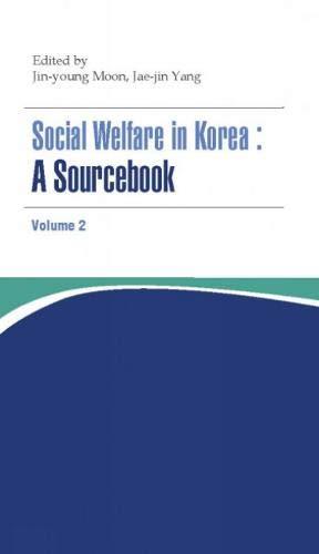Social Welfare in Korea: A Sourcebook Volume II pdf epub