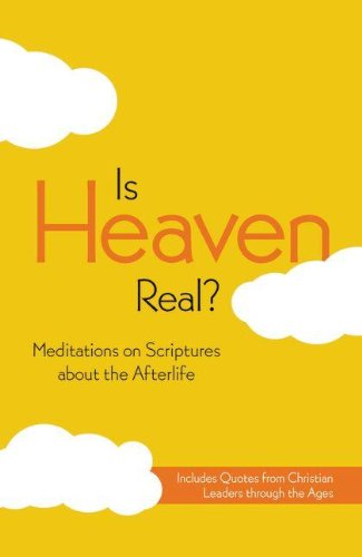 NIV, Is Heaven Real?, Paperback: Meditations on Scriptures about the Afterlife