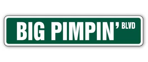 BIG PIMPIN Street Sign pimp money rap hip hop | Indoor/Outdoor | 18