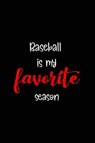 (Baseball is my favorite season: Blank Lined Notebook ( Baseball ) Black)