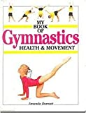 img - for My Book of Gymnastics: Health & Movement book / textbook / text book