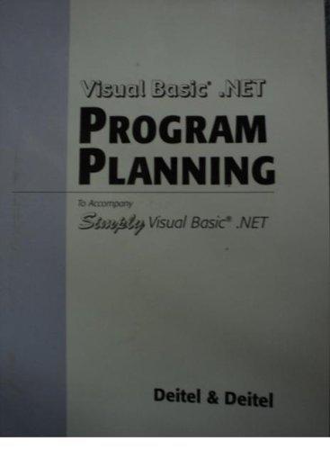 - Visual Basic .NET Program Planning (to Accompany Simply Visual Basic .NET)