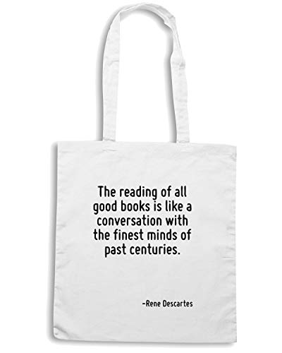 Speed Shirt Borsa Shopper Bianca CIT0219 THE READING OF ALL GOOD BOOKS IS LIKE A CONVERSATION