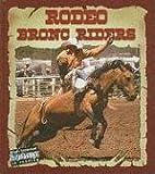 Rodeo Bronc Riders, Lynn M. Stone, 1604723882