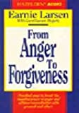 From Anger to Forgiveness, Earnie Larsen and Carol Larsen Hegarty, 0894868357