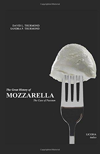 The Great History of Mozzarella: The Case of Paestum (Italics) (Italian Buffalo Mozzarella)
