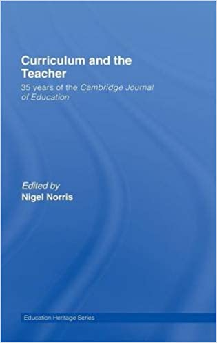 Curriculum and the teacher 35 years of the cambridge journal of curriculum and the teacher 35 years of the cambridge journal of education education heritage 1st edition fandeluxe Choice Image