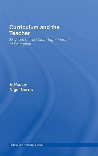 Curriculum and the Teacher: 35 years of the Cambridge Journal of Education (Education Heritage)
