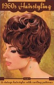 1960s Hairstyling: 75 Vintage Hairstyles with Curling Patterns (Book 1)