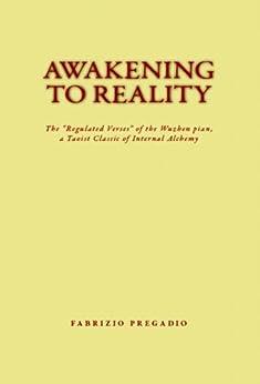 "Awakening to Reality: The ""Regulated Verses"" of the Wuzhen pian, a Taoist Classic of Internal Alchemy by [Pregadio, Fabrizio]"