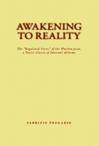 "Awakening to Reality: The ""Regulated Verses"" of the Wuzhen pian, a Taoist Classic of Internal Alchemy"