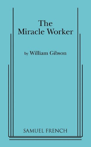 The Miracle Worker: A Play in Three Acts
