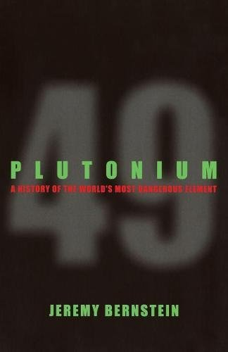 Plutonium: A History of the World's Most Dangerous Element (Best Inventions Of 2000)