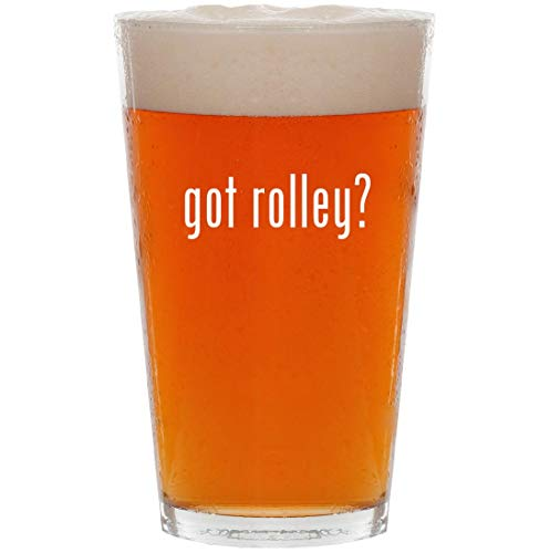 (got rolley? - 16oz All Purpose Pint Beer Glass)