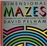 img - for Dimensional Mazes: An Entirely New Way of Losing Yourself in a Book by David Pelham (1989-05-01) book / textbook / text book