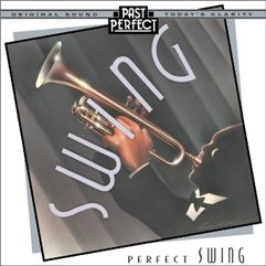 Perfect Swing: Best Swing Bands of the 20s 30s & 40s (Best Soul Singers Ever)