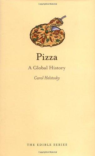 Pizza: A Global History (Edible)