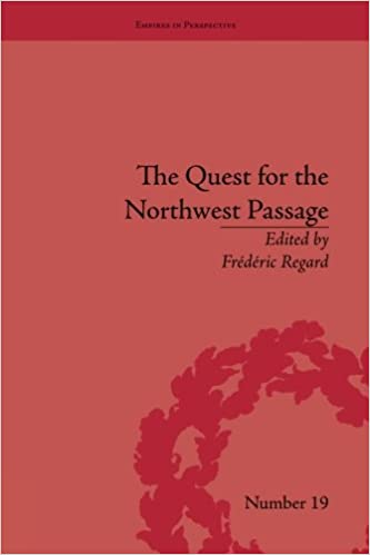 The Quest for the Northwest Passage: Knowledge, Nation and Empire, 1576–1806 (Empires in Perspective)