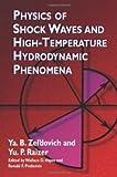 Physics of Shock Waves and High Temperature Hydrodynamic Phenomena