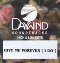 UPC 614187765227, Give Me Forever I Do [Accompaniment/Performance Track]