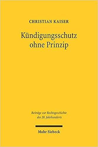 Kündigungsschutz Ohne Prinzip Der Weimarer Entwurf Eines