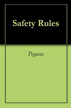 Amazon.com: Safety Rules eBook: Pegasus: Kindle Store