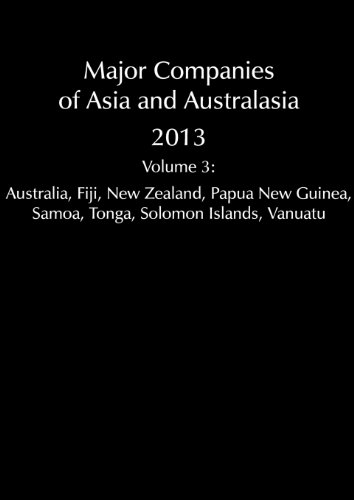 Major Companies of Asia and Australasia: Australasia - Australia, New Zealand, Papua New Guinea