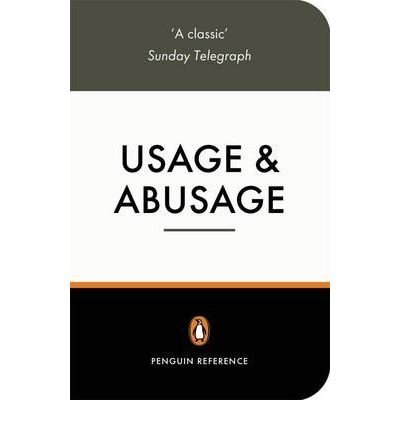 Usage and AbusageA Guide to Good English