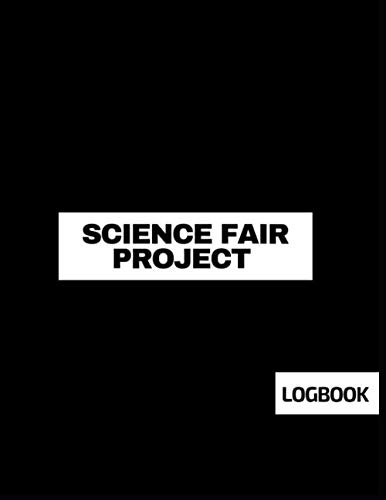 Science Fair Project Logbook: Back To School Chemistry Laboratory STEM Notebook for Science Students Project Proposals, Research, Application Observation and Organizational Tools. (Research Projects In Library And Information Science)