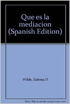 Que es la mediación (Spanish Edition)