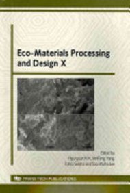 Eco-Materials Processing and Design X: Selected, Peer Reviewed Papers from the 10th International Symposium on Eco-materials Processing and Design, ... January 13-15, 2009 (Materials Science Forum)