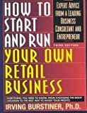 How to Start and Run Your Own Retail Business : Expert Advice from a Leading Business Consultant and Entrepreneur, Burstiner, Irving, 080651518X
