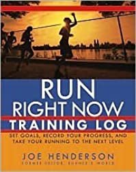 Run Right Now Training Log: Set Goals, Record Your Progress, And Take Your Ru...