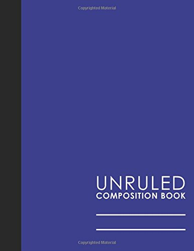 Unruled Composition Book: Blank Unlined Notebook, Unruled Large Notebook, Unlined Paper Pad, Blue Cover, 8.5