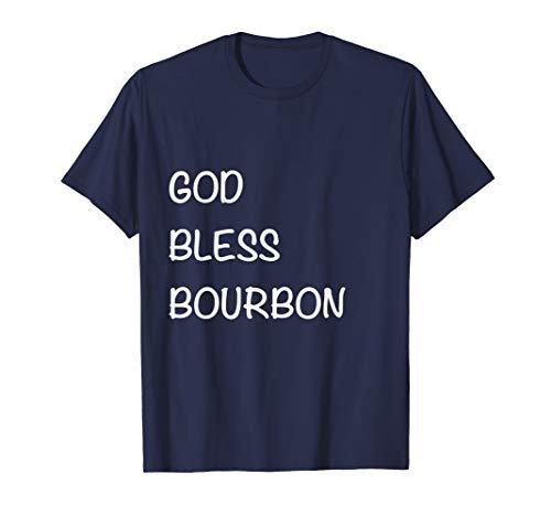 God Bless Bourbon - Drinking Bourbon Whiskey T-Shirt