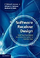 Software Receiver Design: Build Your Own Digital Communication System in Five Easy Steps Front Cover