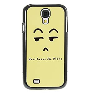 LZX Just Leave Me Alone Pattern Aluminum&Plastic Hard Back Case Cover for Samsung Galaxy S4 I9500