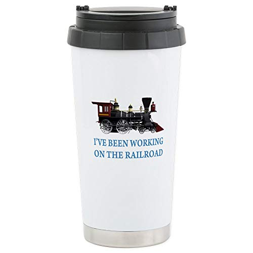 CafePress I've Been Working On The Railroad Stainless Steel Stainless Steel Travel Mug, Insulated 16 oz. Coffee Tumbler