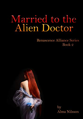 Married to the Alien Doctor by Alma Nilsson