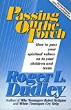 Passing on the Torch, Roger L. Dudley, 0828004196