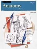 Beginner's Guide: Anatomy, Walter T. Foster, 1560100044