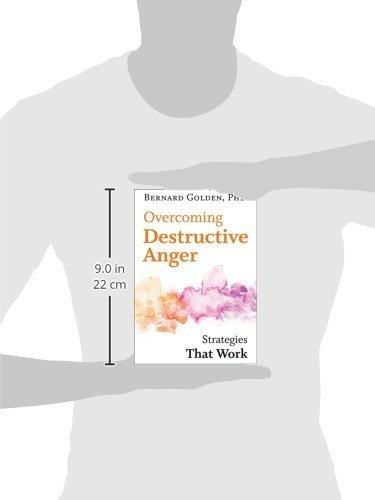 Overcoming Destructive Anger: Strategies That Work: Bernard Golden ...